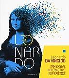 Leonardo da Vinci 3D. Catalogo della mostra (Milano Fabbrica del Vapore, 30 maggio-22 settembre 2019). Ediz. a colori