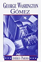 George Washington Gomez: A Mexicotexan Novel by Americo Paredes(1990-01-01)