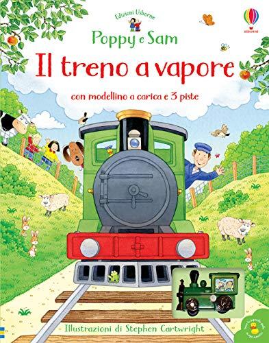 Il treno a vapore. Poppy e Sam. Ediz. a colori. Con Giocattolo