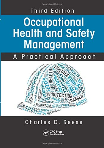 Compare Textbook Prices for Occupational Health and Safety Management: A Practical Approach, Third Edition 3 Edition ISBN 9781138749573 by Reese, Charles D.