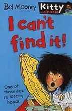 I Can't Find It! (Kitty & Friends) by Bel Mooney (1-Feb-2002) Paperback