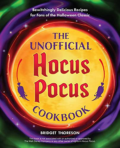 The Unofficial Hocus Pocus Cookbook: Bewitchingly Delicious Recipes for Fans of the Halloween...