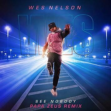 See Nobody (Papa Zeus Remix)