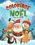 Livre De Coloriage De Noël Pour Les Enfants: 50 Adorable Coloriages Spécial pour Les Vacances De Noël | Livre de Noël pour les Filles et les Garçons de 4 à 8 ans, 9 à 12 ans (21x 28 cm).