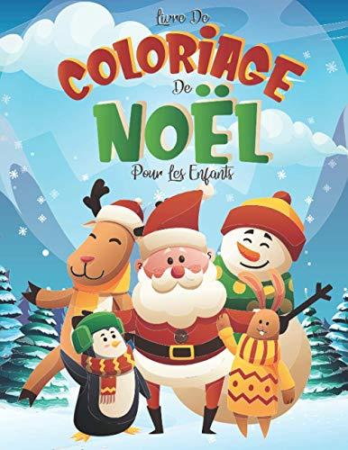Livre De Coloriage De Noël Pour Les Enfants: 50 Adorable Coloriages Spécial pour Les Vacances De Noël   Livre de Noël pour les Filles et les Garçons de 4 à 8 ans, 9 à 12 ans (21x 28 cm).
