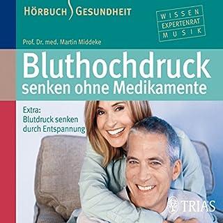 Bluthochdruck                   Autor:                                                                                                                                 Martin Middeke                               Sprecher:                                                                                                                                 Martin Middeke                      Spieldauer: 1 Std. und 7 Min.     3 Bewertungen     Gesamt 3,3