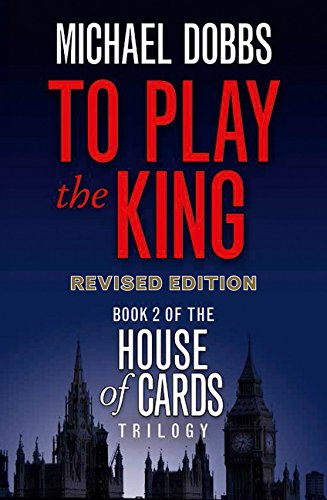 To Play the King (House of Cards Trilogy, Book 2