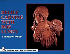 "Relief Carving with Bob Lundy: ""Scenery in Wood"" (Schiffer Book for Woodcarvers)"