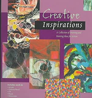 Creative Inspirations: A Collection of Drawing and Painting Ideas for Artists (Inspirations Series)