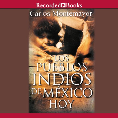 Los Pueblos Indios de Mexico Hoy [The Indigenous Peoples of Mexico Today] audiobook cover art