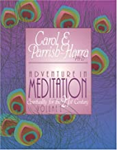 Adventure in Meditation : Spirituality for the 21st Century: Vol. I