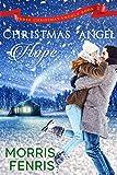 Christmas Angel Hope: A Christian Romance (Three Christmas Angels Book 2)
