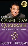 Rich Dad's Cashflow Quadrant - Guide to Financial Freedom by Robert Kiyosaki(2011-09-01) - Plata Publishing - 01/09/2011