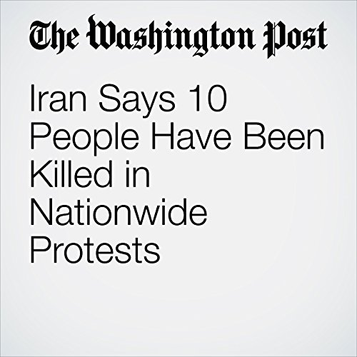 Iran Says 10 People Have Been Killed in Nationwide Protests copertina