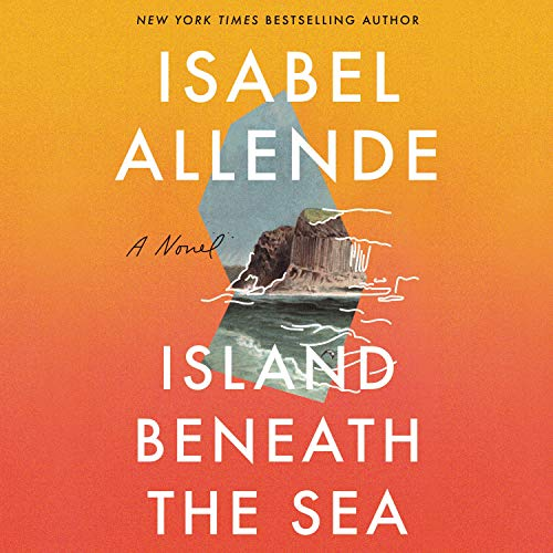 Island Beneath the Sea Audiobook By Isabel Allende cover art