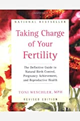Taking Charge of Your Fertility: The Definitive Guide to Natural Birth Control, Pregnancy Achievement, and Reproductive Health (Revised Edition) Paperback