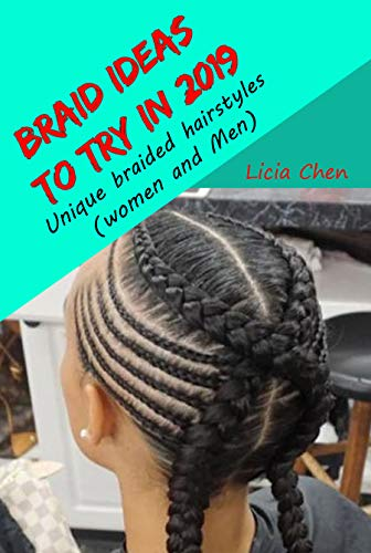 Amazon Com Braid Ideas In 2019 Unique Braided Hairstyles Women And Men Ebook Chen Licia Kindle Store