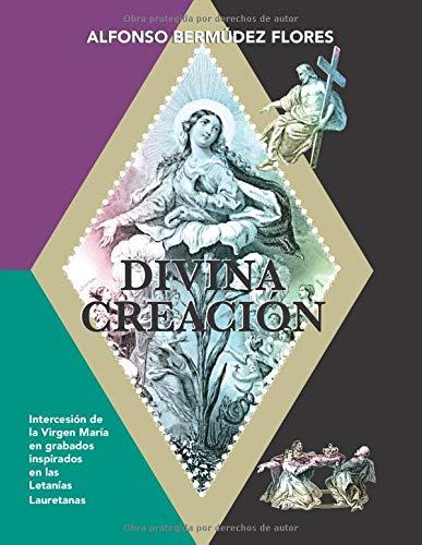 Divina Creación: Veneración a la Virgen María en grabados inspirados en las...