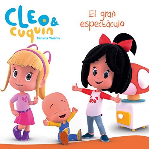 El gran espectculo (Un cuento de Cleo y Cuqun)