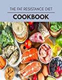 The Fat Resistance Diet Cookbook: Easy and Delicious for Weight Loss Fast, Healthy Living, Reset your Metabolism | Eat Clean, Stay Lean with Real Foods for Real Weight Loss