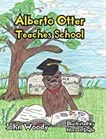 Alberto Otter Teaches School