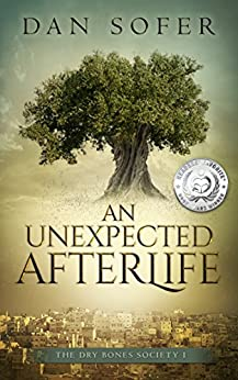An Unexpected Afterlife (The Dry Bones Society Book 1) by [Dan Sofer]