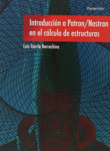 Introducción a Patran/Nastran en el cálculo de estructuras (Ingeniería)