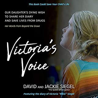 Victoria's Voice     Our Daughter's Dying Wish to Share Her Diary and Save Lives from Drugs              Auteur(s):                                                                                                                                 David Siegel,                                                                                        Jackie Siegel                               Narrateur(s):                                                                                                                                 Brittany Goodwin                      Durée: 3 h et 56 min     Pas de évaluations     Au global 0,0