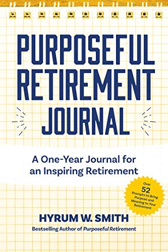 Purposeful Retirement Journal: A Journal to Challenge and Inspire Every Week of the Year