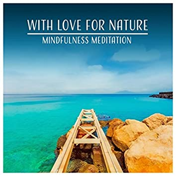 With Love for Nature (Mindfulness Meditation)