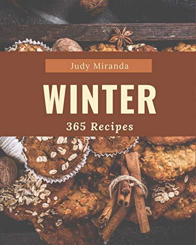 365 Winter Recipes: Discover Winter Cookbook NOW!