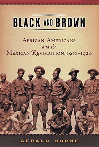 Black and Brown: African Americans and the Mexican Revolution, 1910-1920 (American History and Culture, 9)