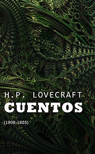 Cuentos (1908-1925): COLECCIÓN LOVECRAFT volumen 1