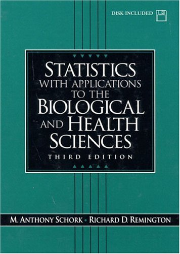 Statistics with Applications to the Biological and Health Sciences (3rd Edition)