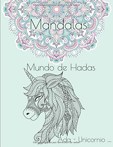 Mandalas - Mundo de Hadas - Ada - Unicornio ...: No transferencia de color - 1 página negro entre cada dibujo - Mandalas para colorear - cuaderno anti estresante