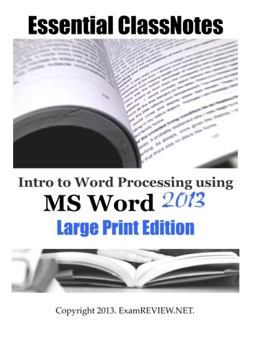 Intro to Word Processing using MS Word 2013 Large Print Edition: for students with low vision