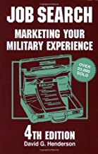 Job Search: 4th Edition (Job Search: Marketing Your Military Experience)