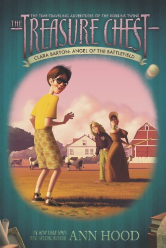 Download Clara Barton #1: Angel of the Battlefield (The Treasure Chest) (English Edition) B004XFYRG6