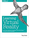 Learning Virtual Reality: Developing Immersive Experiences and Applications for Desktop, Web, and Mobile (English Edition)