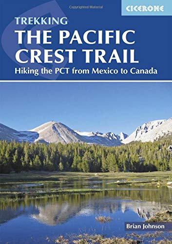 The Pacific Crest Trail: Hiking the PCT from Mexico to Canada (International Trekking) [Idioma Inglés]