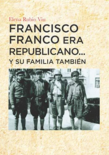 Franciso Franco era republicano... y su familia también: Memoria histórica familia Franco Escanero de Leciñena en 1936