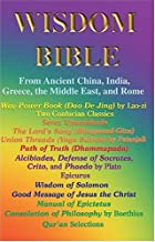 Wisdom Bible from Ancient China, India, Greece, the Middle East and Rome