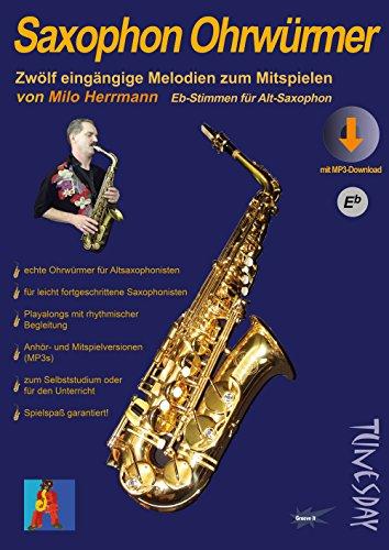 Saxophon Ohrwürmer - Noten für Alt-Sax mit Begleitstimmen & MP3s: Hörbeispiele und Playalongs