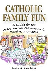Catholic Family Fun Guide by Sarah Reinhard Book Review and Giveway