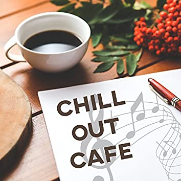 Chill Out Cafe – The Best Chill Out for Relaxation, Chill Out Instrumental Music, Bar Lounge