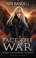 Face The War: When The Worlds Explode (The Wave of Silence)