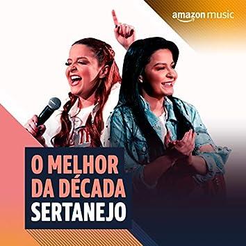O melhor da Década 2010 Sertanejo