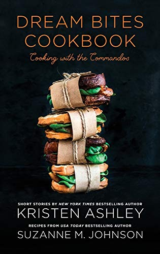 Dream Bites Cookbook: Cooking with the Commandos