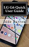 LG G6 Quick User Guide: Quick User Guide (English Edition)