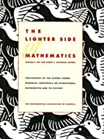 The Lighter Side of Mathematics: Proceedings of the Eugène Strens Memorial Conference on Recreational Mathematics and its History (Spectrum)